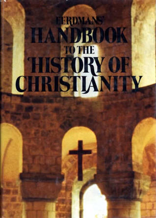 Eerdman's Handbook to the History of Christianity by Tim Dowley