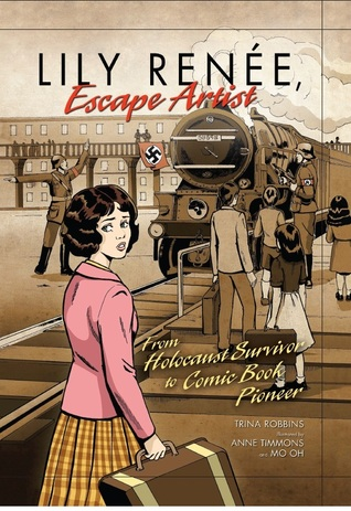 Lily Renee, Escape Artist by Trina Robbins