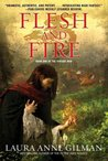 Flesh and Fire by Laura Anne Gilman