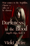 Darkness in the Blood by Vicki Keire