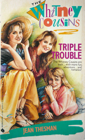 Triple Trouble (Whitney Cousins #4)