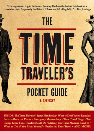The Time Traveler's Pocket Guide by K. Sekelsky