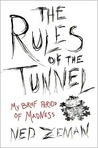 The Rules of the Tunnel: A Brief Period of Madness