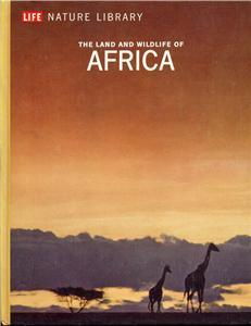 The Land and Wildlife of Africa (LIFE Nature Library)