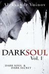 Dark Soul Vol. 1 (Dark Soul, #1)