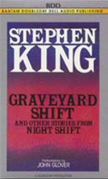 Graveyard Shift, and Other Stories from Night Shift by Stephen King