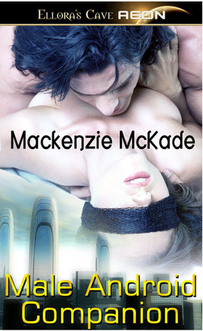 Read online Male Android Companion by Mackenzie McKade RTF