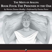 The Prisoner in the Oak (The Mists of Avalon, #4)