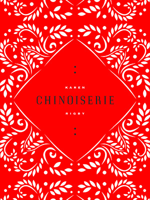 Chinoiserie by Karen Rigby