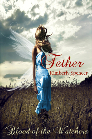 Tether by Kimberly Spencer