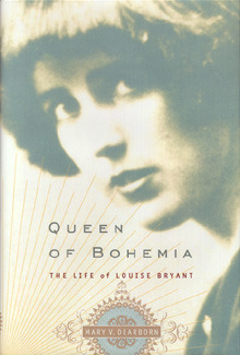 Queen of Bohemia: The Life of Louise Bryant