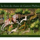The Hunting Book of Gaston Phébus