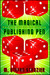 The Magical Publishing Pen: Collected Short Stories