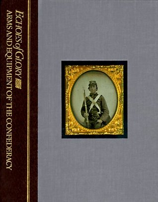 Arms and Equipment of the Confederacy by Time-Life Books