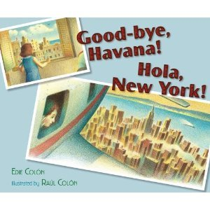 Good-bye, Havana! Hola, New York! by Edie Colón