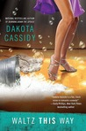 Waltz This Way by Dakota Cassidy
