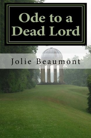 Ode to a Dead Lord by Jolie Beaumont