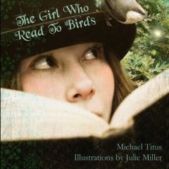 The Girl Who Read to Birds by Michael Titus