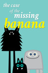 The Case of the Missing Banana