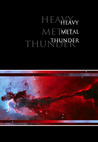 Heavy Metal Thunder by Kyle B. Stiff