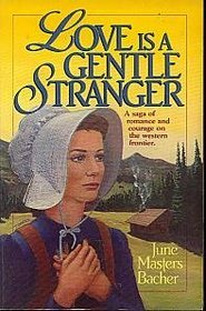 Love is a Gentle Stranger (Pioneer Romance Series I #1)