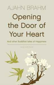 Opening the door of your heart and other Buddhist tales of ha... by Ajahn Brahm