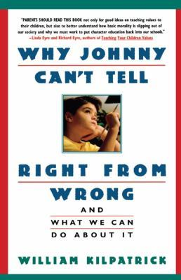 Why Johnny Can't Tell Right from Wrong: Moral Illiteracy Case Character Education