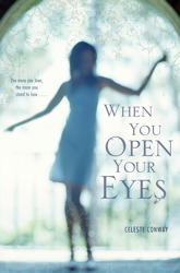 When You Open Your Eyes by Celeste Conway