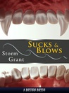 Sucks &amp; Blows by Storm Grant
