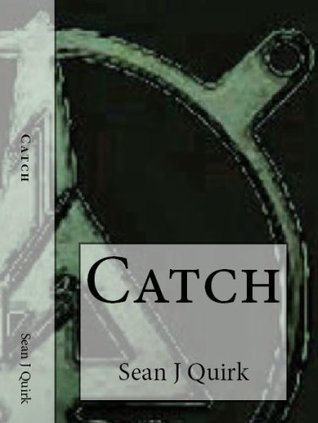 Catch by Sean J. Quirk
