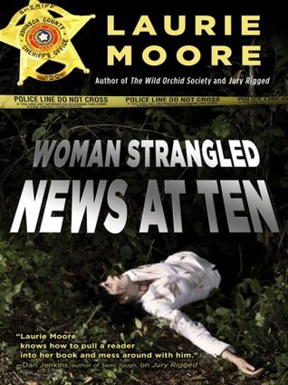 Woman Strangled - News at Ten by Laurie Moore