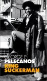 King Suckerman by George Pelecanos