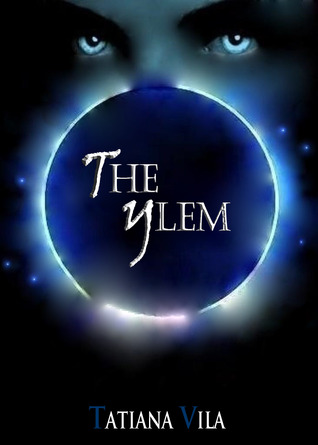 The Ylem by Tatiana Vila