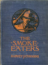 The Smoke-Eaters: The Story of a Fire Crew