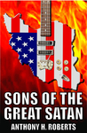 Sons of the Great Satan by Anthony  Roberts