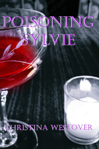 Poisoning Sylvie by Christina Westover