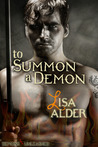 To Summon A Demon (Demons Unleashed Erotic Novellas, #2)