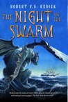 The Night of the Swarm by Robert V.S. Redick