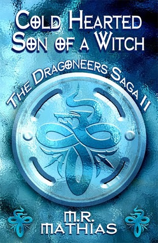 Cold Hearted Son of a Witch (The Dragoneers Saga, #2)