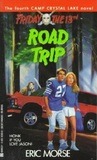 Road Trip (Friday the 13th, Camp Crystal Lake, #4)