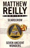 Scarecrow / Seven Ancient Wonders by Matthew Reilly