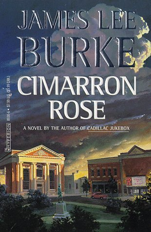 Cimarron Rose by James Lee Burke