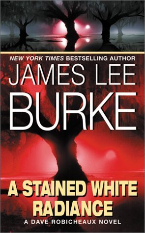 A Stained White Radiance (Dave Robicheaux #5)  - James Lee Burke