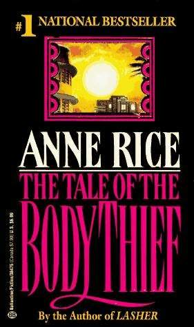 tale of the body thief by anne rice Electrifying, erotic, terrifying - the fourth book in the vampire chronicles is as rich, as violent, as sensual as the three runaway bestsellers that preceded it.