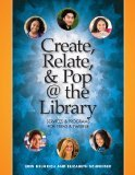 Create, Relate, and Pop @ the Library by Erin Helmrich