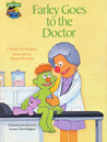 Farley Goes to the Doctor: Featuring Jim Henson's Sesame Street Muppets
