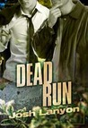 Dead Run by Josh Lanyon