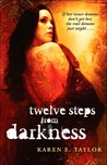 Twelve Steps from Darkness by Karen E. Taylor