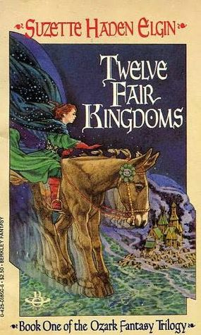 Twelve Fair Kingdoms by Suzette Haden Elgin
