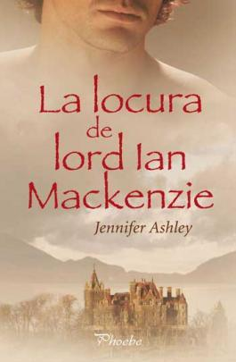 La locura de Lord Ian MacKenzie (Highland Pleasures, #1)